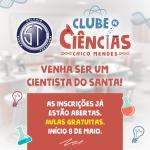 Inscrições abertas para o Clube de Ciências Chico Mendes!