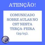 ATENÇÃO! NÃO HAVERÁ AULAS NESTA TERÇA-FEIRA (29/05). LEIA O COMUNICADO.