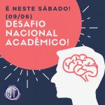 O Desafio Nacional Acadêmico é neste sábado (09/06)!