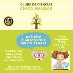 É nesta segunda (11/03)! Abertura do Clube de Ciências Chico Mendes 2019!