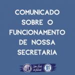 VEJA AQUI COMO FICAM OS SERVIÇOS DE SECRETARIA!