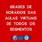FAÇA AQUI O DOWNLOAD DAS GRADES DE HORÁRIOS DAS AULAS VIRTUAIS, QUE COMEÇAM EM 06/04